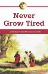 Never Grow Tired